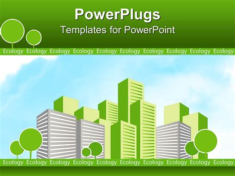 Powerpoint Template Eco Friendly Green City With Green Trees And Green Buildings 10430 Green It Concept Ppt