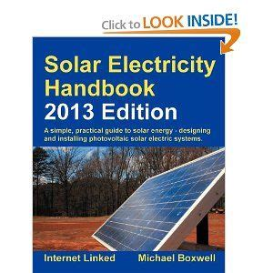 solar electricity handbook 2018 edition a simple practical guide to solar energy designing and installing solar photovoltaic systems books the world s catalog of ideas