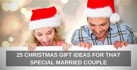 25 christams gift ideas for that special married couple