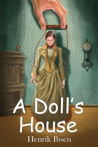 themes a doll s house henrik ibsen best 25 doll house play ideas on pinterest kids doll