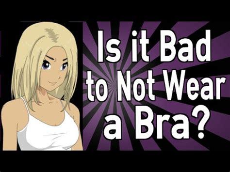 is it bad to not wear a bra youtube