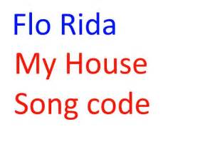 roblox flo rida my house song code welcome