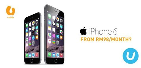 u mobile iphone 6 and iphone 6 plus plans are from rm98 per month