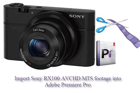 Format Video Mts Sony | importing mts avchd files from sony dsc rx100 to adobe