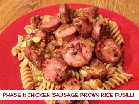 Brown Rice Detox Diet Recipes by Phase1 Chicken Sausage With Brown Rice Fusilli This Has