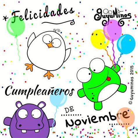 imagenes cumpleaños en noviembre felicidades a nuestros cumplea 241 eros del mes cumplea 241 os