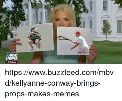 Kellyanne Conway Memes - fox ews 836 my httpswwwbuzzfeedcommbvdkellyanne conway brings props makes memes conway meme on