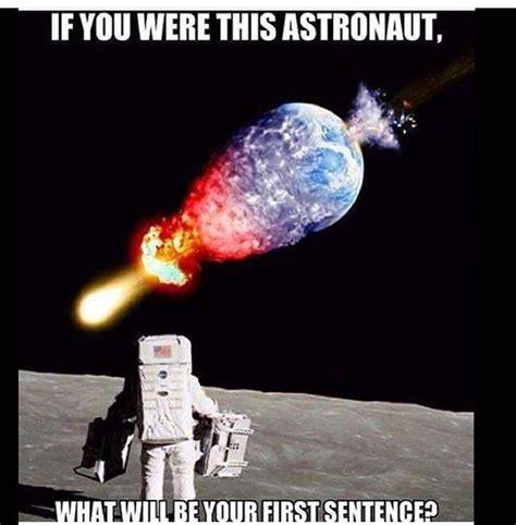 Astronaut Meme - the 7 best images about survival meme s jokes on