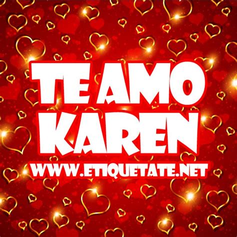 imagenes que digan karen te amo te amo karen imagenes para etiquetar facebook