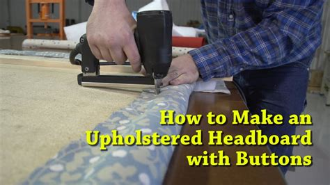 making a padded headboard with buttons how to make an upholstered headboard with buttons youtube