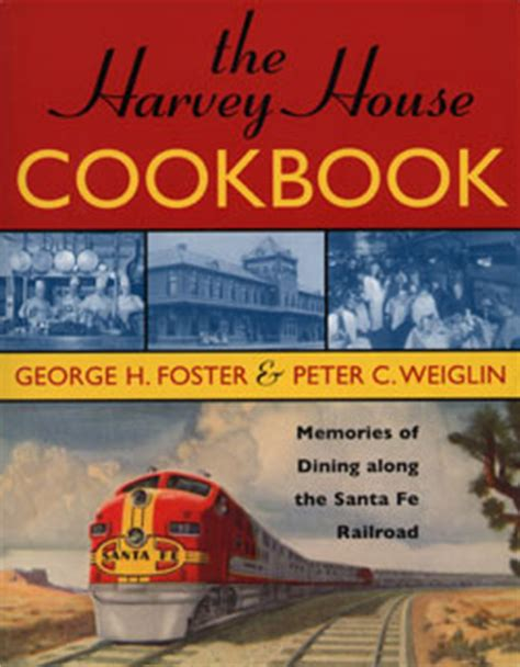 harvey house books the harvey house cook book heimburger house publishing