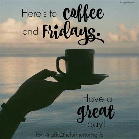 heres to coffee and fridays pictures photos and images