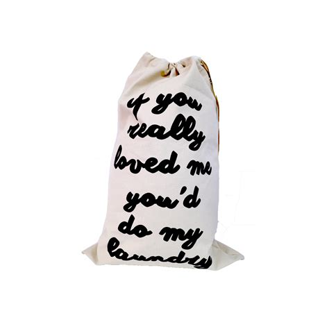 my laundry if you really loved me you d do my laundry laundry bag