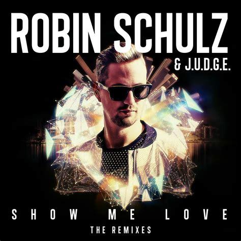 show me the show me the remixes robin schulz j u d g e mp3 buy tracklist