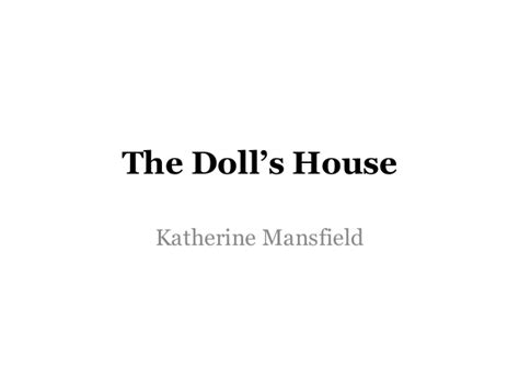 the doll house katherine mansfield mansfield web