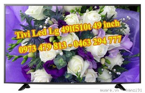 Lg Tv Led 49 Inch 49lf510t Hd tivi led lg d 242 ng lf510t 43lf510t 43 inch 49lf510t 49
