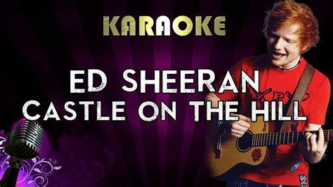 ed sheeran perfect higher key ed sheeran castle on the hill higher key karaoke