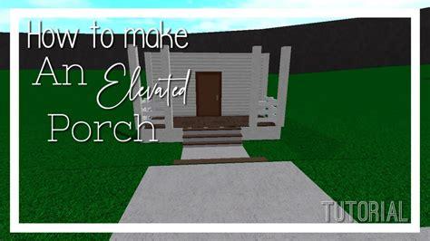 elevated porchbloxburg youtube