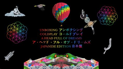 coldplay japan coldplay a head full of dreams japanese edition youtube