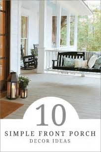 Home Front Decor Ideas by 10 Front Porch Decor Ideas How To Simplify