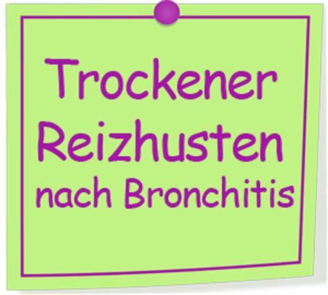 müde trotz schlaf trockener reizhusten nach bronchitis bronchitis symptome