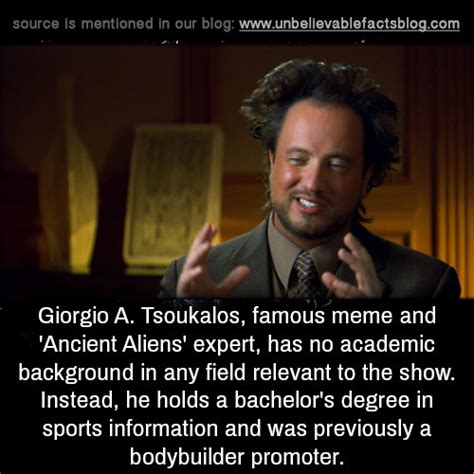 Ancient Aliens Giorgio Meme - unbelievable facts