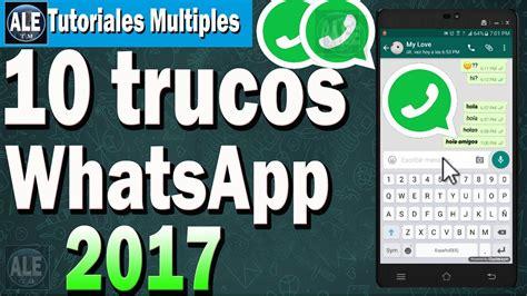 tutorial trucos whatsapp 10 trucos nuevos para whatsapp 2017 tips para whatsapp