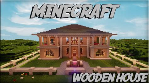 minecraft house download minecraft wooden house 4 download youtube