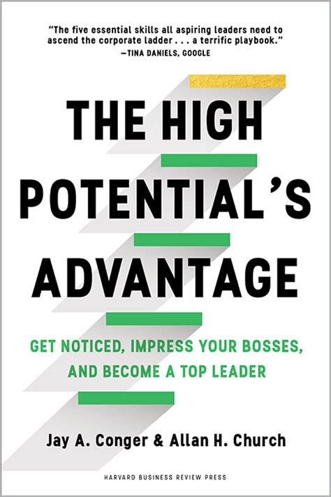 the high potential s advantage get noticed impress your bosses and become a top leader books search conger