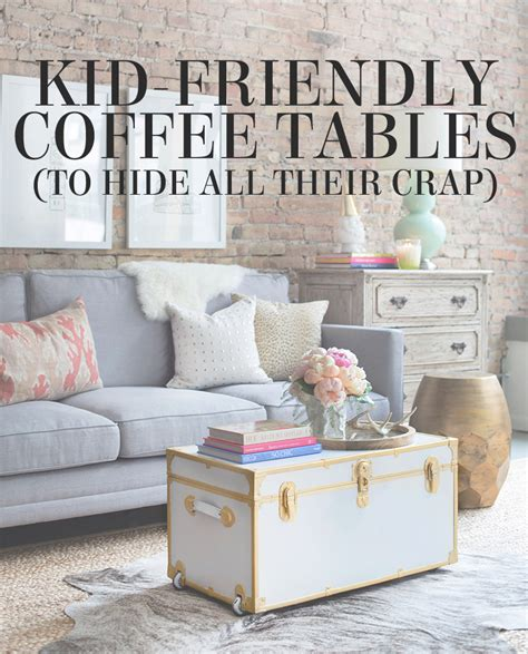 Kid Friendly Coffee Table Photo Of Kid Friendly Coffee Table With Lesley39s Picks 10 Kid Friendly Coffee Tables To Hide