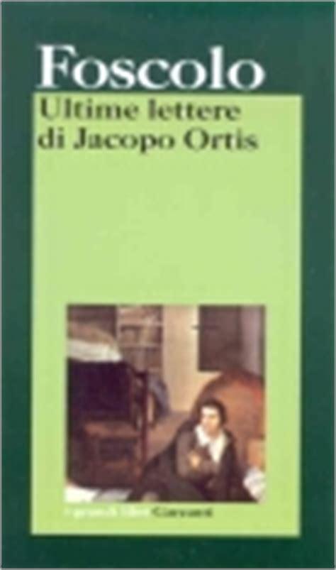 le ultime lettere di jacopo ortis riassunto mi piace scrivere articoli ultime lettere di jacopo ortis
