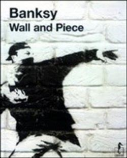 libro banksy wall and piece libro banksy wall and piece di banksy lafeltrinelli