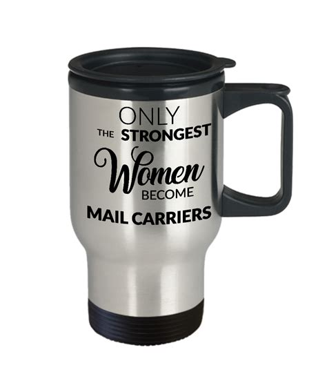 Become A Mail Carrier by Mail Carrier Gifts Only The Strongest Become Mail Carriers Coffee Mug Stainless Steel