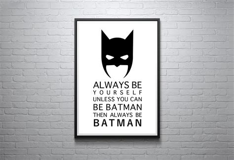 free printable batman wall art always be yourself unless you can be batman then always be