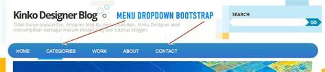 cara membuat menu dropdown di bootstrap ade tribowo cara membuat menu bootstrap pada blogspot