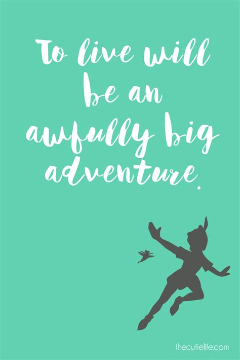 to live would be an awfully big adventure tattoo to live will be an awfully big adventure the cutie