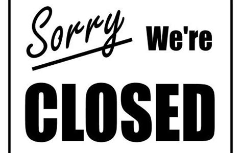 Sorry We Re Closed The Depanneur Closing Signs Templates