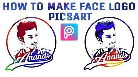 tutorial logo picsart make your face logo picsart editing tutorial 2018