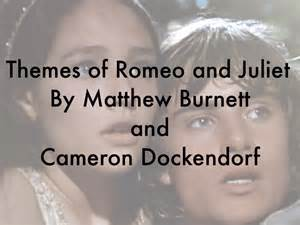 Themes of romeo and juliet by 17burne matt