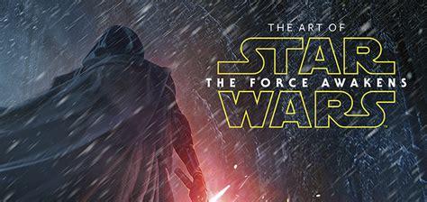 libro the force el arte conceptual de star wars the force awakens por andr 233 e wallin