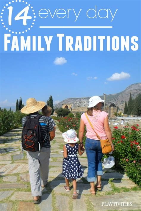 traditions for families 14 family traditions for every day playtivities