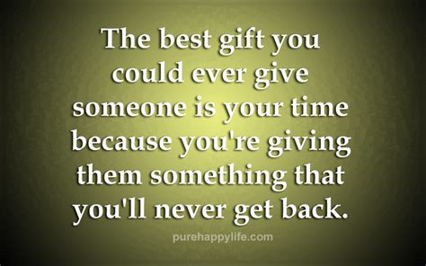 what is the best gift quote the best gift you could give someone is