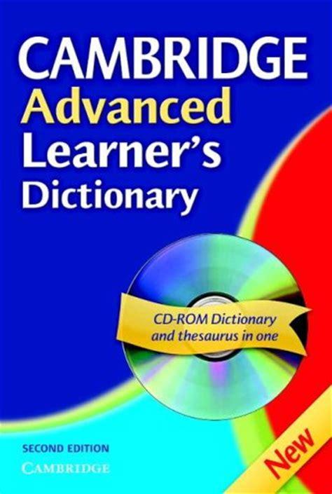 cambridge advanced learner s dictionary cambridge advanced learner s dictionary book cd rom by