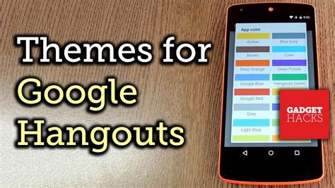 themes for google hangouts theme hangouts for android with 23 custom colors how to