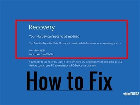 how to fix your pc device needs to be repaired boot error code 0x0000098 tutos