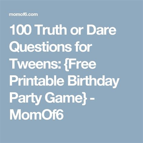printable games for tweens 100 truth or dare questions for tweens free printable