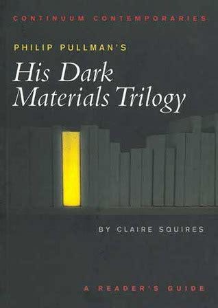 his dark materials trilogy philip pullman s his dark materials trilogy by claire squires