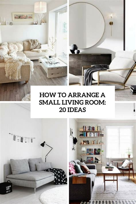 arrange furniture in small living room how to arrange a small living room 20 ideas shelterness