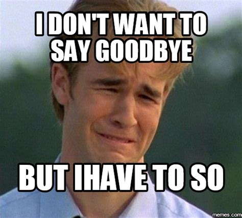 Goodbye Meme - goodbye memes for mimi babycenter