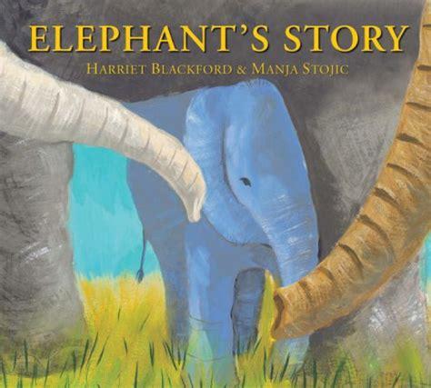 elephant picture books children s books reviews elephant s story bfk no 170